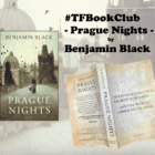 "The #TFBook Club chooses ""Prague Nights"" by Benjamin Black"