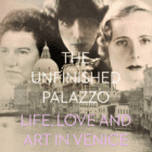 Talking to author Judith Mackrell about The Unfinished Palazzo – Venice