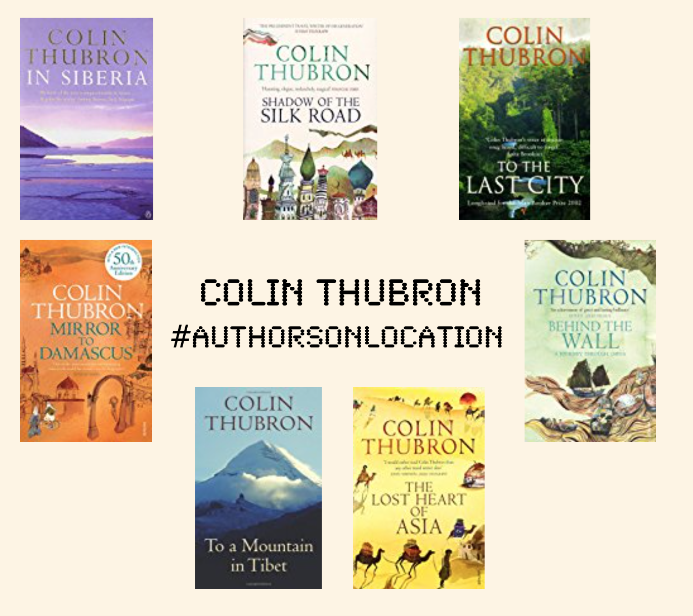Authors On Location Colin Thubron Blog Tripfiction