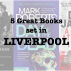 Five great books set in Liverpool
