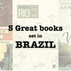 Five great books set in BRAZIL