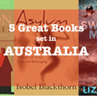 Five great books set in AUSTRALIA