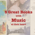 Five Great Books with MUSIC at their heart