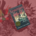 GIVEAWAY – 10 copies of Venetian Blood by Christine Evelyn Volker! (5 paper / 5 audible)