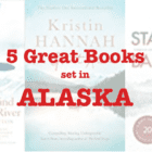 Five Great Books set in ALASKA