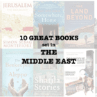 Ten great books set in the MIDDLE EAST