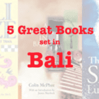 Five Great Books set in BALI