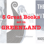 Five Great Books set in GREENLAND