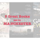 Five great books set in MANCHESTER