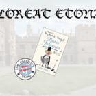 """Humorous fictional memoir – """"Floreat Etona**"""" (set in Windsor)"""