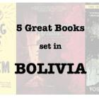 Five great books set in BOLIVIA
