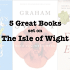 Five great books set on the ISLE OF WIGHT