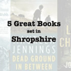 Five great books set in SHROPSHIRE