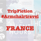 TripFiction armchair travel by book – FRANCE
