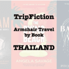TripFiction armchair travel by book – THAILAND