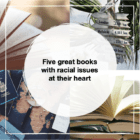 Five great books with racial issues at their heart