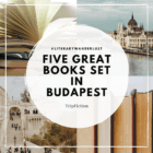 Five great books set in BUDAPEST
