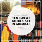 Ten Great Books set In Mumbai