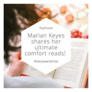 Marian Keyes Shares Her Ultimate Comfort Reads