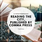 """Introducing """"Reading the City"""" from Comma Press"""