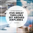 Five Great thrillers set aboard airplanes