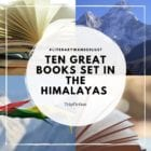 Ten Great Books set in the Himalayas
