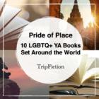 Pride of Place: 10 LGBTQ+ YA Books Set Around the World