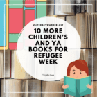 10 MORE Children and YA Books for Refugee Week
