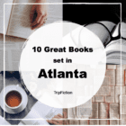 Ten Great Books set in ATLANTA