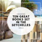 Ten Great Books set in the SEYCHELLES